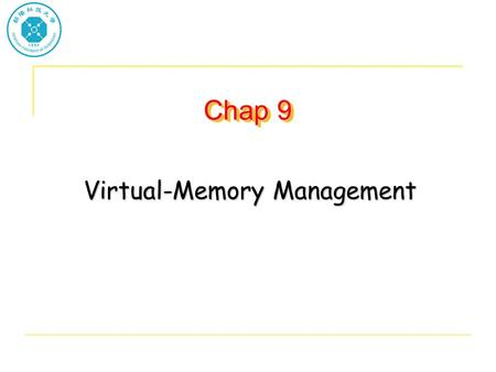 Chap 9 Virtual-Memory Management. Background Virtual memory – separation of user logical memory from physical memory. –Only part of the program needs.