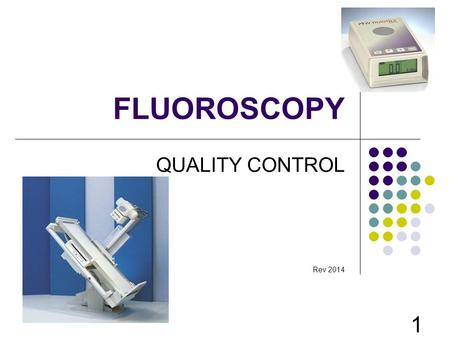 FLUOROSCOPY QUALITY CONTROL Rev 2014.