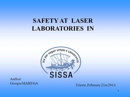 11 Author: Giorgio MAREGA Trieste, February 21st 2014 SAFETY AT LASER LABORATORIES IN.