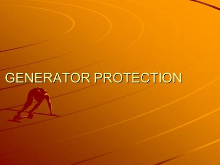 GENERATOR PROTECTION. Generator Differential Protection (87 G) It is unit type protection, covering the stator winding for phase to phase faults due to.