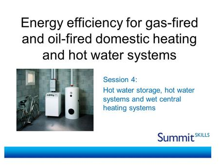 Plumbing presentation on central heating forced Energy efficient hot water systems