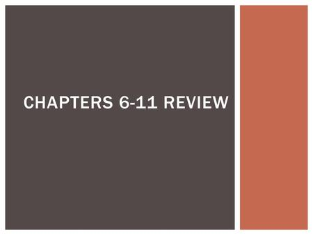 CHAPTERS 6-11 REVIEW.  Your ability to make sound judgments is the 1 st thing to be affect by drinking  True TRUE OR FALSE.