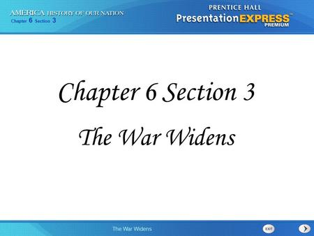 Chapter 6 Section 3 The War Widens Chapter 6 Section 3 The War Widens.