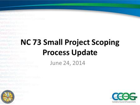 NC 73 Small Project Scoping Process Update June 24, 2014.