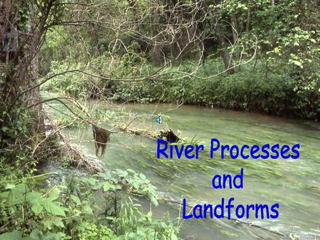 River Processes and Landforms.