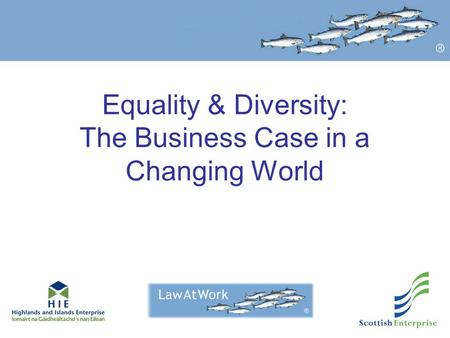 Equality & Diversity: The Business Case in a Changing World.
