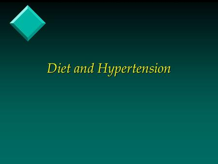 Diet and Hypertension. What is Blood Pressure? v The force of blood against the wall of the arteries. v Systolic- as the heart beats v Diastolic - as.