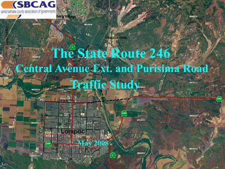 The State Route 246 Central Avenue Ext. and Purisima Road Traffic Study May 2008.