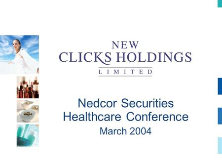 Nedcor Securities Healthcare Conference March 2004.
