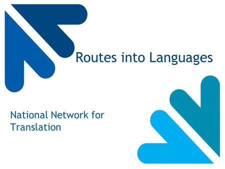 Routes into Languages National Network for Translation.