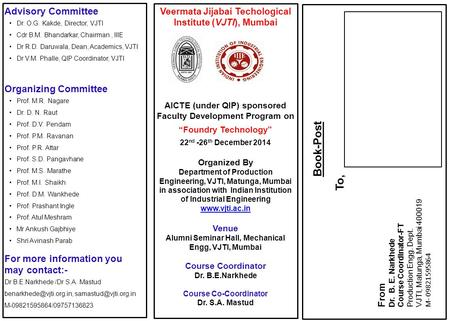 "Veermata Jijabai Techological Institute (VJTI), Mumbai AICTE (under QIP) sponsored Faculty Development Program on ""Foundry Technology"" 22 nd -26 th December."