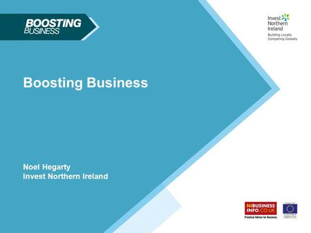 Boosting Business Noel Hegarty Invest Northern Ireland.