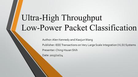 Ultra-High Throughput Low-Power Packet Classification