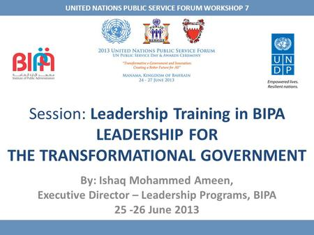 Session: <strong>Leadership</strong> Training in BIPA <strong>LEADERSHIP</strong> FOR THE TRANSFORMATIONAL GOVERNMENT By: Ishaq Mohammed Ameen, Executive Director – <strong>Leadership</strong> Programs,