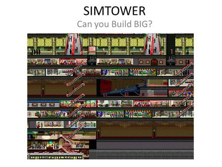 SIMTOWER Can you Build BIG?. Slow Down! Take it OFF Fast Mode!