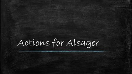 Actions for Alsager. Place branding and communication ▪ Consumers have an individual relationship with locations ▪ However, the place does need to organise.