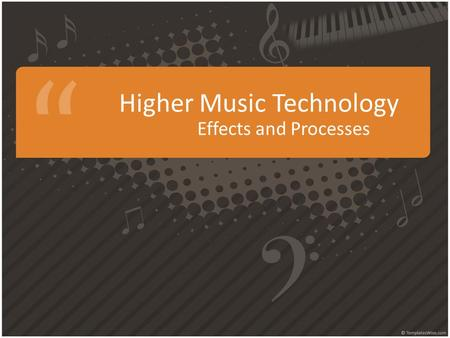Higher Music Technology Effects and Processes Effects Chorus - A chorus (or ensemble) is a modulation effect used to create a richer, thicker sound and.