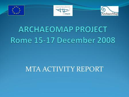 MTA ACTIVITY REPORT. Objectives and achievements during the first half of the project; To promote an environmental impact methodology of assessment based.