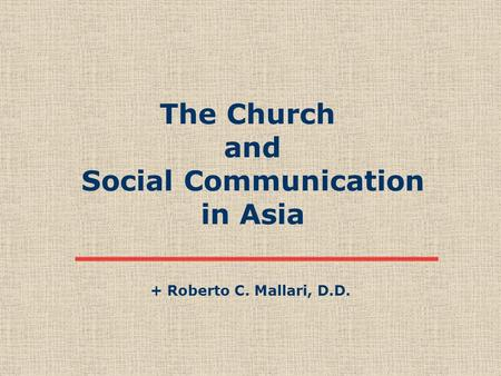 The Church and Social Communication in Asia + Roberto C. Mallari, D.D.
