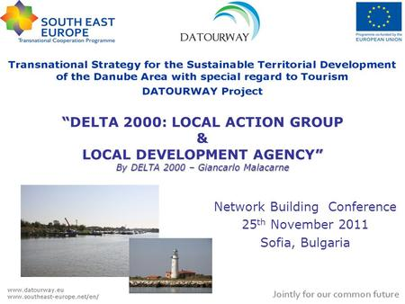 """ "" By DELTA 2000 – Giancarlo Malacarne ""DELTA 2000: LOCAL ACTION GROUP & LOCAL DEVELOPMENT AGENCY"" By DELTA 2000 – Giancarlo Malacarne Network Building."