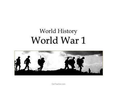 World War 1 World History World War 1 OwlTeacher.com.