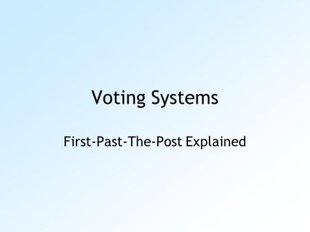Voting Systems First-Past-The-Post Explained. This is the name given to the system used to decide which MPs will represent us in the UK Parliament First-Past-The-Post.