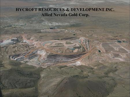 HYCROFT RESOURCES & DEVELOPMENT INC. Allied Nevada Gold Corp.