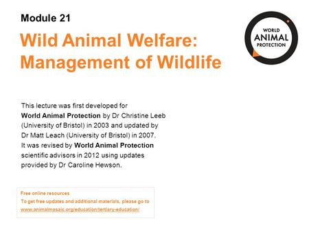 Module 21: Wild Animal Welfare: Management of <strong>Wildlife</strong> Concepts in Animal Welfare © World Animal Protection 2014. Unless stated otherwise, image credits.