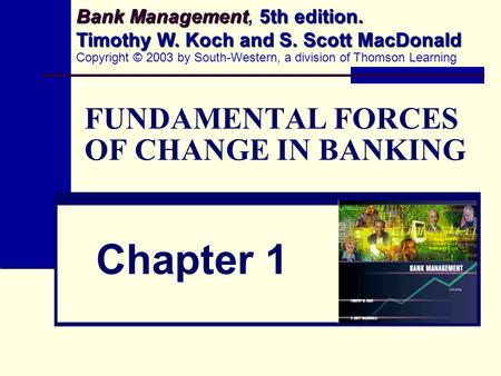 bank management fundamental forces of change View notes - tb01 from fina 6272 at gwu chapter 1 fundamental forces of change in banking 1 which of the following is not one of the fundamental forces that have transformed modern financial.