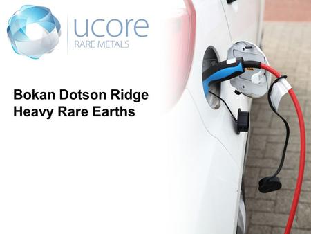 Bokan Dotson Ridge Heavy Rare Earths. This presentation may contain forward-looking statements including, but not limited to, comments regarding the timing.
