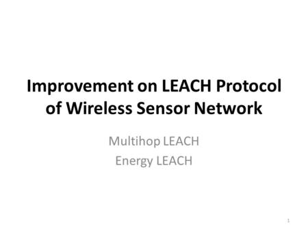 Improvement on LEACH Protocol of Wireless Sensor Network