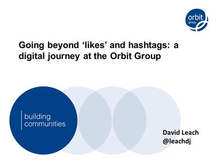 Going beyond 'likes' and hashtags: a digital journey at the Orbit Group David