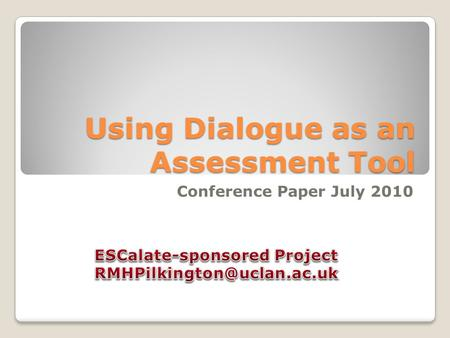 Using Dialogue as an Assessment Tool Conference Paper July 2010.