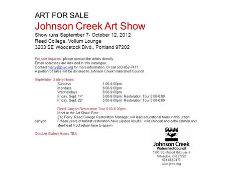 ART FOR SALE Johnson Creek Art Show Show runs September 7- October 12, 2012 Reed College, Vollum Lounge 3203 SE Woodstock Blvd., Portland 97202 For sale.