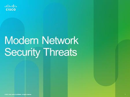 © 2012 Cisco and/or its affiliates. All rights reserved. 1 Modern Network Security Threats.