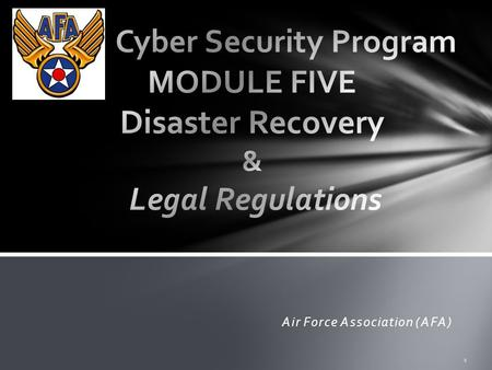 Air Force Association (AFA) 1. 1.Disaster Recovery Plan 2.Plan to Recover 3.Legal Regulations 4.Cyberlaws 5.Computer Crime 2 AGENDA 6.Attacks on Networks.