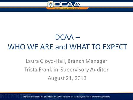 DCAA – WHO WE ARE and WHAT TO EXPECT