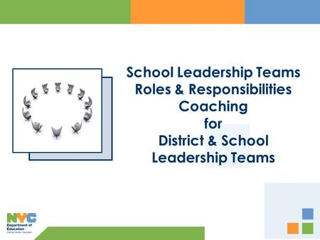 School Leadership Teams Roles & Responsibilities Coaching for District & School Leadership Teams.