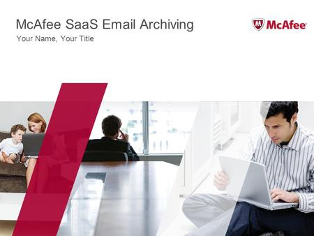 McAfee SaaS Email Archiving Your Name, Your Title.