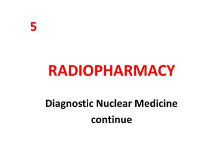 Diagnostic Nuclear Medicine continue