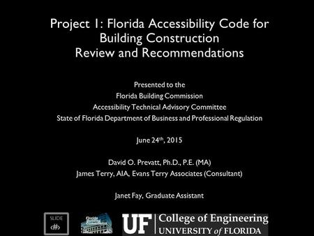 SLIDE ‹#› Project 1: Florida Accessibility Code for Building Construction Review and Recommendations Presented to the Florida Building Commission Accessibility.