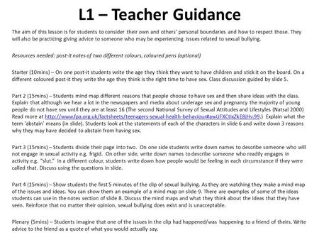 L1 – Teacher Guidance The aim of this lesson is for students to consider their own and others' personal boundaries and how to respect those. They will.