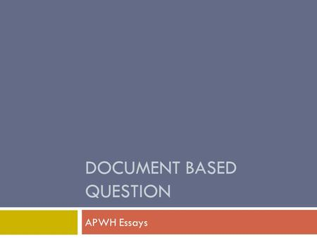 DOCUMENT BASED QUESTION APWH Essays. Basic Core Expanded Core.