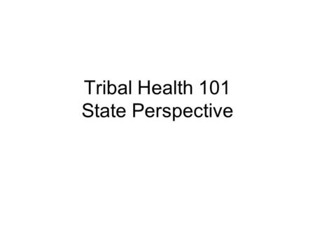 Tribal Health 101 State Perspective. NAPHSIS History Formally organized in 1933 to represent the State Registrars in all 57 vital records jurisdictions.
