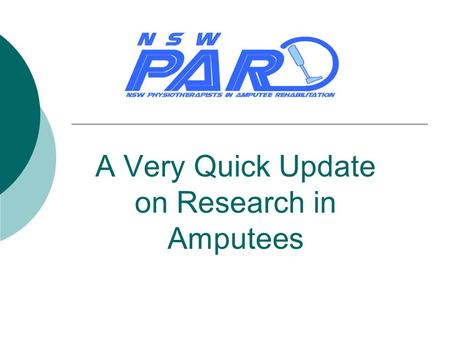 A Very Quick Update on Research in Amputees. Process  Search of AMED, Medline, EMBASE, Cochrane Central Register of Controlled Trials, Cochrane Database.
