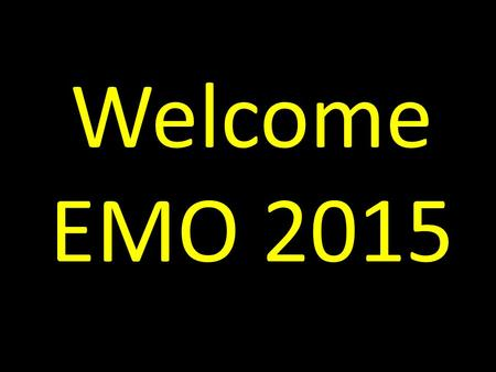 Welcome EMO 2015. Welcome all Bathrooms, exits, cell phones Grenfell EMO Coordinator opening remarks Introductions Map the day.