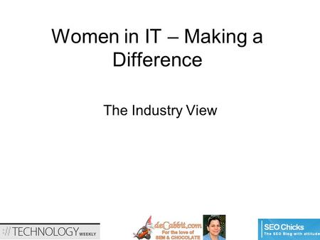 Women in IT – Making a Difference The Industry View.