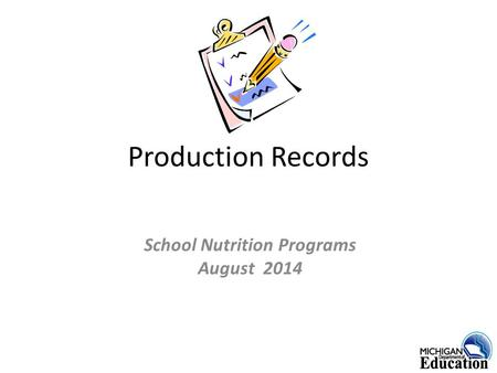Production Records School Nutrition Programs August 2014.