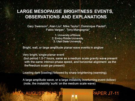 IAGA: AUGUST, 2013, Merida, Mexico, PAPER J7-11 LARGE MESOPAUSE BRIGHTNESS EVENTS, OBSERVATIONS AND EXPLANATIONS Bright, wall, or large amplitude planar.