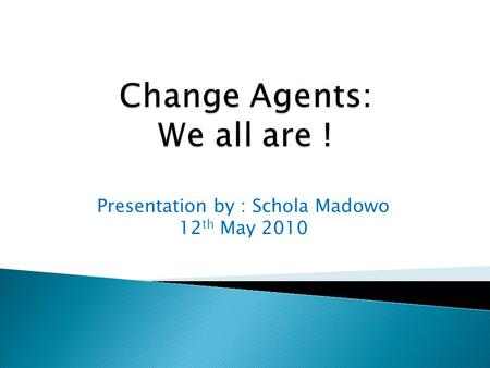 Presentation by : Schola Madowo 12 th May 2010. Staff must develop daily practices sustainable throughout a lifetime and that which can eventually become.